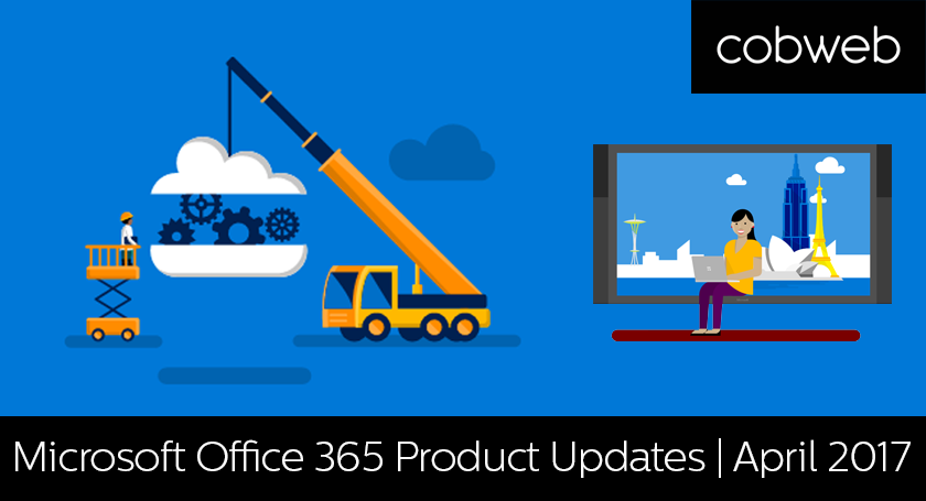 Microsoft Office 365: April Product Updates