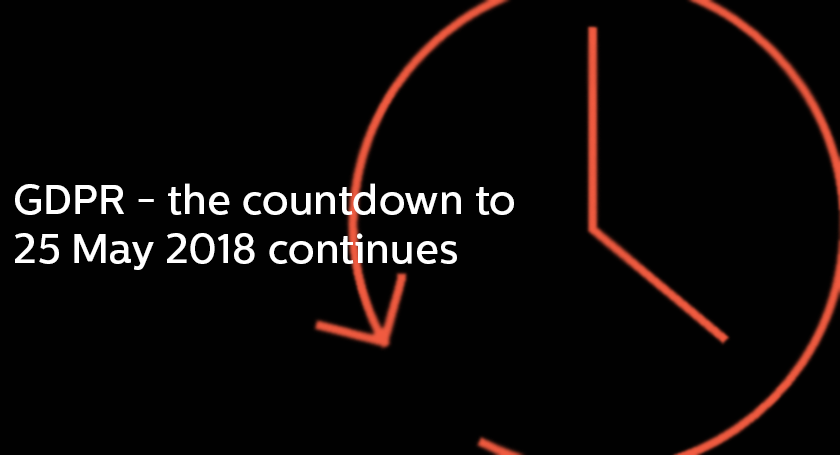 GDPR countdown to 25 May 2018 continues